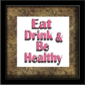 Eat Drink & Be Healthy