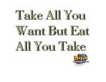 Eat All You Take