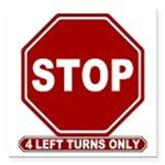 Stop: 4 Left Turns Only