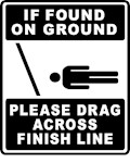 If Found On Ground, Please Drag Across Finish Line