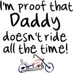 Proof that Daddy Doesn't Ride