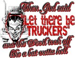 Then God Said Let There Be Truckers
