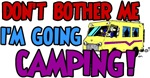 I'm going camping!
