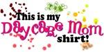My Daycare Mom Tshirt
