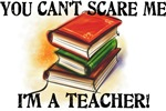 You Can't Scare Me...Teacher