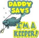 Daddy Says I'm a Keeper