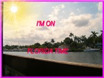 I AM ON FLORIDA TIME