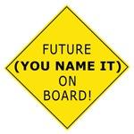 Future (YOU name it) On Board!