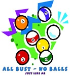 All Bust No Balls - Just like me