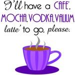Cafe Mocha Vodka Vallium Latte'
