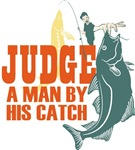 Judge A Man By His Catch