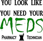 Pharmacy - You Look Like You Need Your Meds