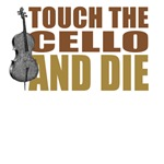Touch the Cello and Die