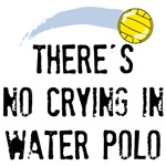 No Crying Water Polo T-Shirts and Gifts