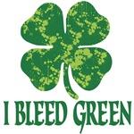 I'm so Irish I Bleed Green