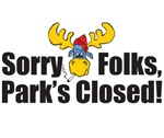 SORRY FOLKS, PARK'S CLOSED