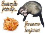 Ferrets are like potato chips...