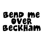Bend Me Over Beckham
