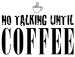 No Talking Until Coffee