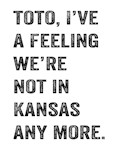 Not In Kansas Any More