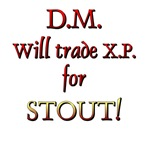 DM Will Trade XP for Stout