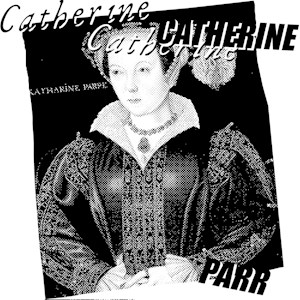 Catherine Parr Graphic