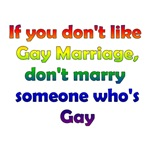 If You Don't Like Gay Marriage, Don't Marry Someon