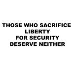 Those Who Sacrifice Liberty For Security