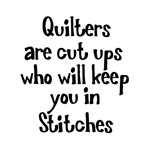 Quilters Keep You In Stitches