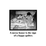 Happy Quilter - Messy House