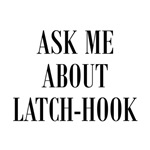 Yarn - Ask Me About Latch-Hook