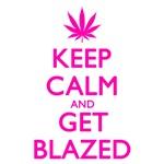 Keep Calm Get Blazed Pink
