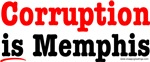 Corruption is Memphis