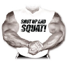 SHUT UP AND SQUAT!