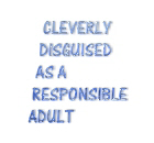 Cleverly disguised as adult