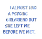 I almost had a girlfriend