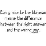 Being nice to the librarian...