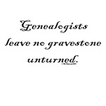 Genealogists leave no gravestone unturned.