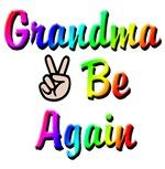 Copy of Peace Grandma  AgainTo Be