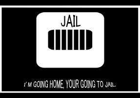 HUMOR/I'M GOING HOME,YOUR GOING TO JAIL