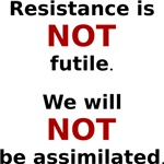 Resistance is not futile. We will not assimilate