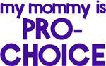 My mommy is prochoice