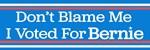 Don't Blame Me I Voted for Bernie Sanders