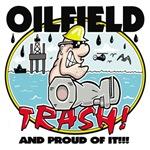OILFIELD TRASH!