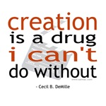 Creation is a drug ...