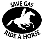 Save Gas, Ride A Horse. Endurance gifts & clothes
