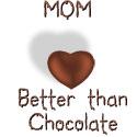 Mom - Better Than Chocolate