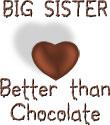Big Sister - Better Than Chocolate