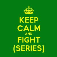 Keep Calm and Fight Series