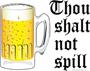 Thou Shalt Not Spill